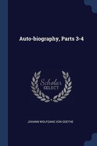 Auto-biography, Parts 3-4, И. В. Гёте обложка-превью