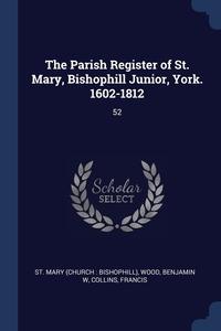 Книга под заказ: «The Parish Register of St. Mary, Bishophill Junior, York. 1602-1812»