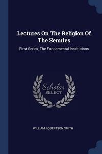 Книга под заказ: «Lectures On The Religion Of The Semites»
