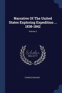 Книга под заказ: «Narrative Of The United States Exploring Expedition ... 1838-1842; Volume 2»