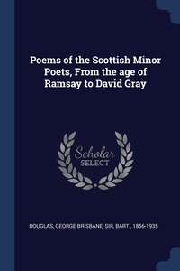Книга под заказ: «Poems of the Scottish Minor Poets, From the age of Ramsay to David Gray»