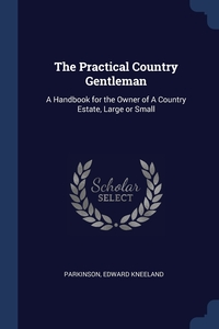 Книга под заказ: «The Practical Country Gentleman»