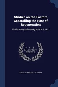 Книга под заказ: «Studies on the Factors Controlling the Rate of Regeneration»