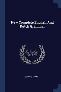 Книга под заказ: «New Complete English And Dutch Grammar»