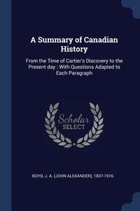 Книга под заказ: «A Summary of Canadian History»