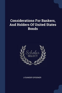 Книга под заказ: «Considerations For Bankers, And Holders Of United States Bonds»