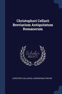 Книга под заказ: «Christophori Cellarii Breviarium Antiquitatum Romanorum»