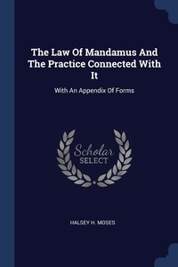 Книга под заказ: «The Law Of Mandamus And The Practice Connected With It»