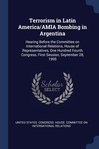 Книга под заказ: «Terrorism in Latin America/AMIA Bombing in Argentina»