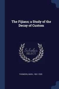 Книга под заказ: «The Fijians; a Study of the Decay of Custom»