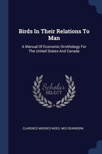 Книга под заказ: «Birds In Their Relations To Man»