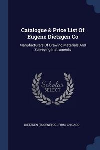 Книга под заказ: «Catalogue & Price List Of Eugene Dietzgen Co»
