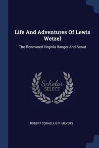 Книга под заказ: «Life And Adventures Of Lewis Wetzel»