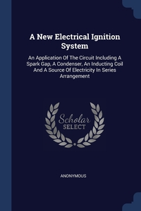 Книга под заказ: «A New Electrical Ignition System»