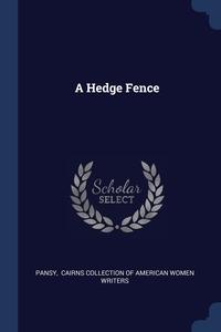 Книга под заказ: «A Hedge Fence»