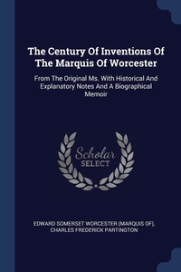 Книга под заказ: «The Century Of Inventions Of The Marquis Of Worcester»