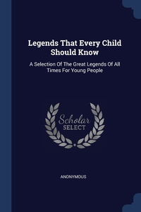 Книга под заказ: «Legends That Every Child Should Know»