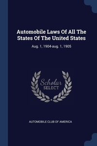 Книга под заказ: «Automobile Laws Of All The States Of The United States»