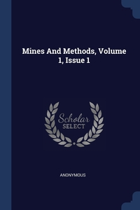 Книга под заказ: «Mines And Methods, Volume 1, Issue 1»