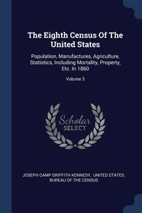 Книга под заказ: «The Eighth Census Of The United States»