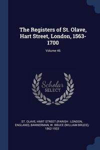 Книга под заказ: «The Registers of St. Olave, Hart Street, London, 1563-1700; Volume 46»