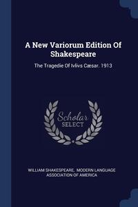 Книга под заказ: «A New Variorum Edition Of Shakespeare»