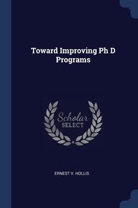 Книга под заказ: «Toward Improving Ph D Programs»