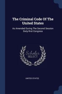 Книга под заказ: «The Criminal Code Of The United States»