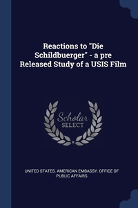 """Книга под заказ: «Reactions to """"Die Schildbuerger"""" - a pre Released Study of a USIS Film»"""