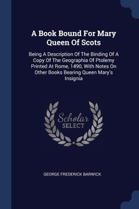 Книга под заказ: «A Book Bound For Mary Queen Of Scots»