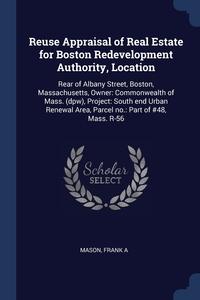 Книга под заказ: «Reuse Appraisal of Real Estate for Boston Redevelopment Authority, Location»