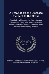 Книга под заказ: «A Treatise on the Diseases Incident to the Horse»