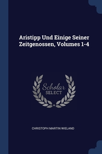 Книга под заказ: «Aristipp Und Einige Seiner Zeitgenossen, Volumes 1-4»