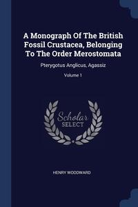 Книга под заказ: «A Monograph Of The British Fossil Crustacea, Belonging To The Order Merostomata»