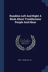 Книга под заказ: «Rumbles Left And Right A Book About Troublesome People And Ideas»