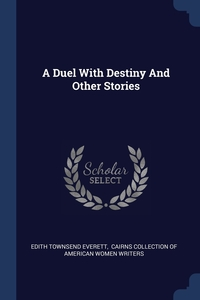 Книга под заказ: «A Duel With Destiny And Other Stories»