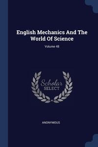 Книга под заказ: «English Mechanics And The World Of Science; Volume 48»