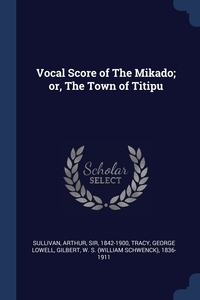 Книга под заказ: «Vocal Score of The Mikado; or, The Town of Titipu»
