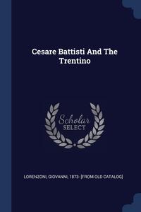 Книга под заказ: «Cesare Battisti And The Trentino»