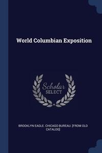 Книга под заказ: «World Columbian Exposition»