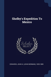 Книга под заказ: «Shelby's Expedition To Mexico»