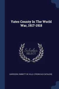 Книга под заказ: «Yates County In The World War, 1917-1918»