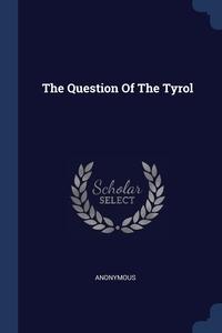 Книга под заказ: «The Question Of The Tyrol»
