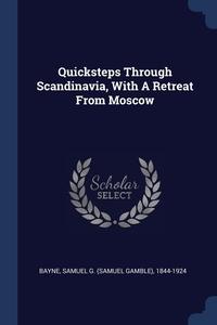 Книга под заказ: «Quicksteps Through Scandinavia, With A Retreat From Moscow»