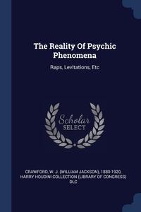 Книга под заказ: «The Reality Of Psychic Phenomena»