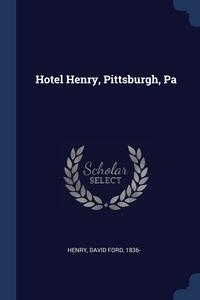 Книга под заказ: «Hotel Henry, Pittsburgh, Pa»