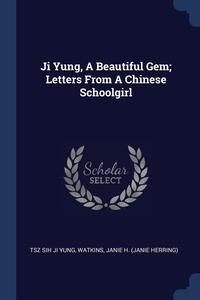 Книга под заказ: «Ji Yung, A Beautiful Gem; Letters From A Chinese Schoolgirl»
