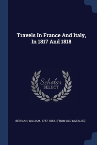 Книга под заказ: «Travels In France And Italy, In 1817 And 1818»