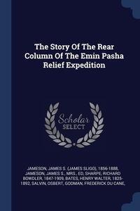 Книга под заказ: «The Story Of The Rear Column Of The Emin Pasha Relief Expedition»