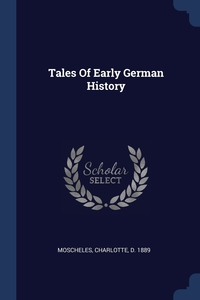 Книга под заказ: «Tales Of Early German History»